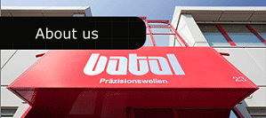 Batal - Pr�zisionswellen - About us